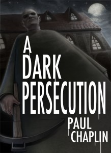 A Dark Persecution Cover final