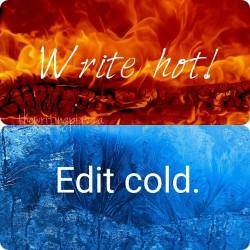 Write hot edit cold